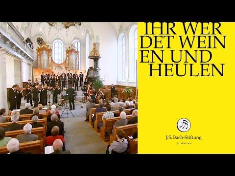 J.S. Bach - Cantata BWV 103 Ihr werdet weinen und heulen |  1 Chorus (J. S. Bach Foundation)