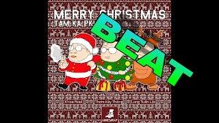 ( Beat ) Giáng sinh (a.k.a Dáng Xinh) - Tamka PKL