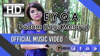 EYQA   Padam   Malay Version (Official Music Video)