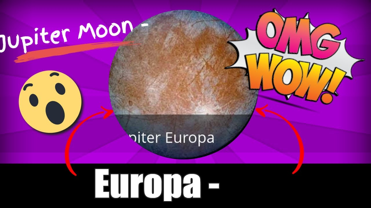 jupiter moon europa real pictures moonmonde youtube