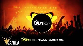 Playboys - Lejde 2018 (Oficjalny audiotrack) DISCO POLO 2018