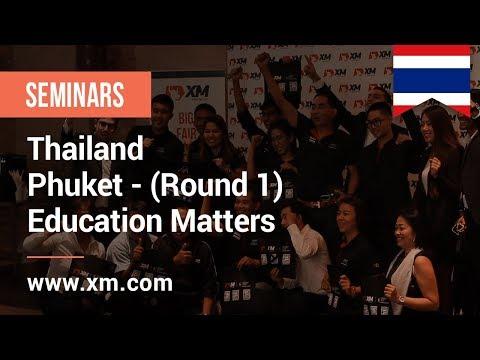 XM.COM - 2019 - Thailand Seminar - Phuket (Round 1) - Education Matters