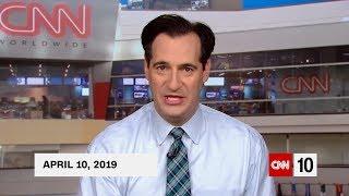 CNN 10   CNN Student News   April 10 2019