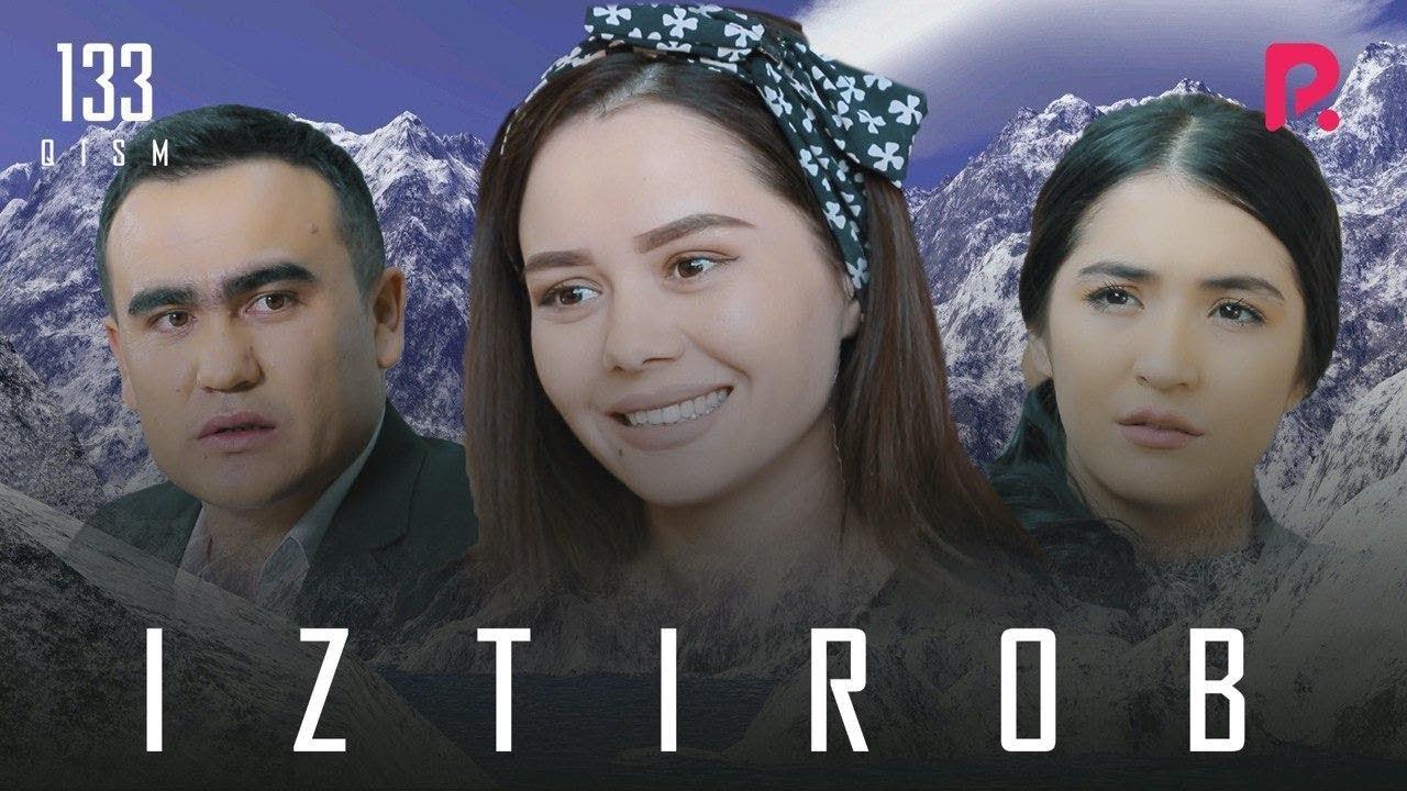 Iztirob (o'zbek serial) | Изтироб (узбек сериал) 133-qism MyTub.uz
