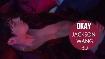 JACKSON WANG - OKAY [8D USE HEADPHONE] 🎧