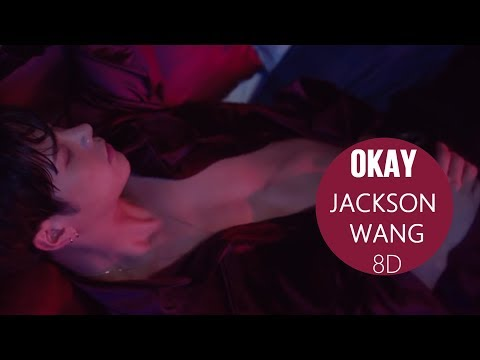 JACKSON WANG - OKAY [8D USE HEADPHONE] 🎧