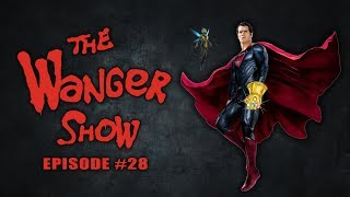 The Wanger Show #28: Superman Will Die in The Avengers: League of Justice Wars Infinity & The Wasp