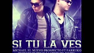 Si Tu La Ves- Farruko Ft.Michael 'El Nuevo Prospecto' ★REGGAETON 2012★.flv