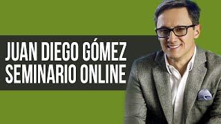 Juan Diego Gómez Seminario Online