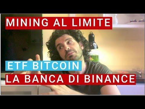 ETF su bitcoin. Mining al punto limite. Binance investe nella prima banca decentralizzata.