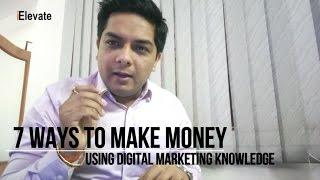 7 ways to make money using digital marketing