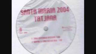 """Tatjana - Santa Maria 2004 (Almighty 12""""  Mix)"""