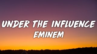 """Eminem - Under the Influence (Lyrics) """"so you can suck my d*ck if you dont like my sh*t"""""""