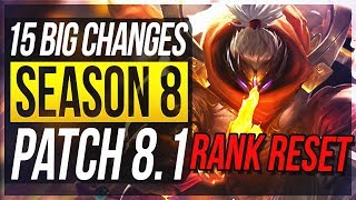 SEASON 8 IS HERE & RANK RESET! 15 BIG CHANGES & NEW OP CHAMPS Patch 8.1 - League of Legends