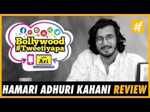 Hamari Adhuri Kahani Review   Bollywood #Tweetiyapa with Ari