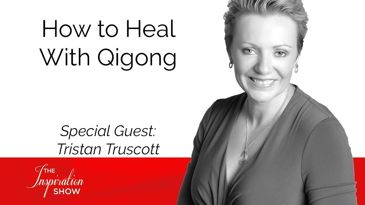 Tristan Truscott - How to Heal With Qigong