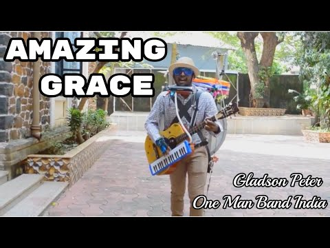 Amazing grace by Gladson Peter (ONE MAN BAND)