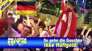 Ikke Hüftgold - So gehen die Gauchos - Der Fussball Song