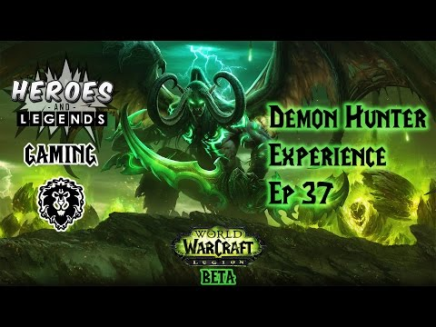 World of Warcraft Legion Beta - Demon Hunter Experience - Ep 37 - Grappling with the Storm