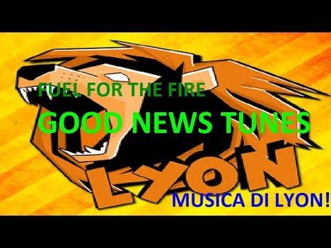 Fuel For the Fire - Good News Tunes  (Musica Epica quella di Lyon!!)