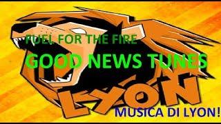 fuel for the fire good news tunes musica epica quella di lyon