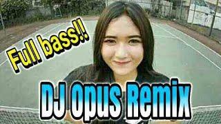 DJ Opus Terbaru 2019 Full Album