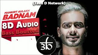 Badnam | 8D Audio | 3D Audio | Full Song | Bass Boosted | Mankirt Aulakh | Teen D | Outro Fly