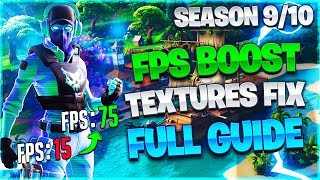 Fortnite Season 9/10 FPS Boost and Textures Fix Full Guide 2019