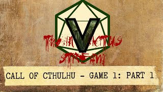 Call of Cthulhu - Game 1, Part 1