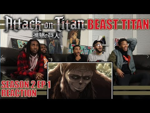 THE BEAST TITAN ATTACK ON TITAN SEASON 2 EPISODE 1 REACTION/REVIEW