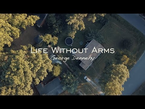 Life Without Arms Documentary / George Dennehy