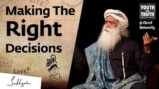 How To Always Make the Right Decision? - Sadhguru