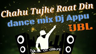 Chahu Tujhe Raat Din Dj Appu    Competition dance mix    hard bass    JBL, RCF Sounds