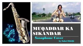 #95:-MUQADDAR KA SIKANDAR   Saxophone Cover  Instrumental
