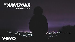 The Amazons - Nightdriving