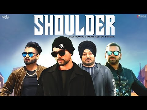 Bohemia - Shoulder (Official Video) | Jaggi Jagowal, Karam Jeet | New Punjabi Song 2018 | Saga Music