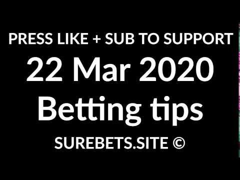 Betting Tips Today - 22 March 2020 - Football Predictions