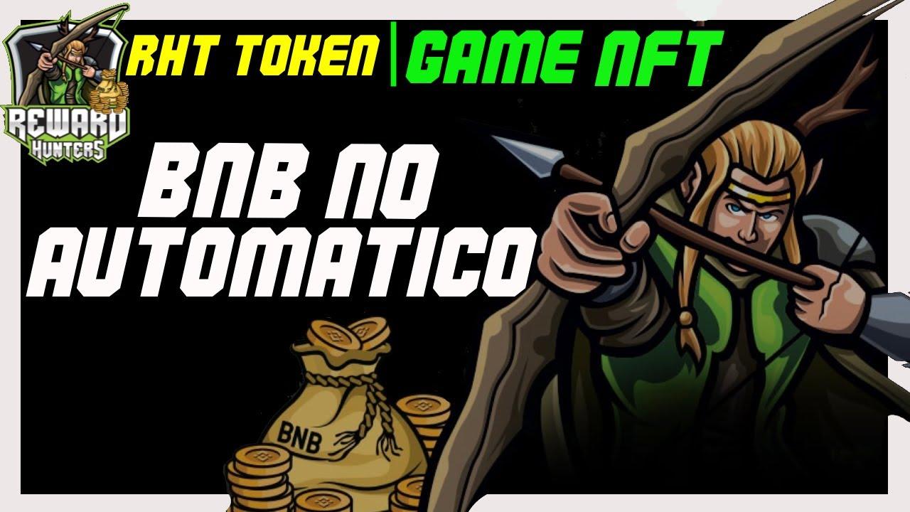 Reward Hunters - Ganhe BNB No Automático Por Holdar o Token RHT - Game NFT.