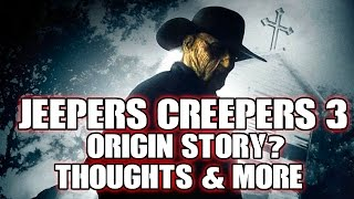 Jeepers Creepers 3 - Creeper Origins, Thoughts & More