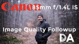 Canon EF 85mm f/1.4L IS | Image Quality Followup | 4K