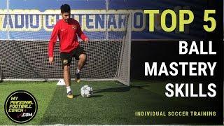 Top 5 Soccer Ball Mastery Skills