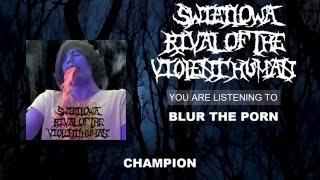 ŚWIETLÓWA RIVAL OF THE VIOLENT HUMAN - BLUR THE PORN(Lyrics)