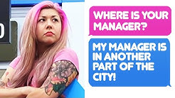 r/IDontWorkHereLady - Where is your manager? My Manager Is In Another Part Of The City