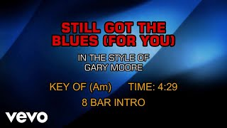 Gary Moore - Still Got The Blues (for you) (Karaoke)