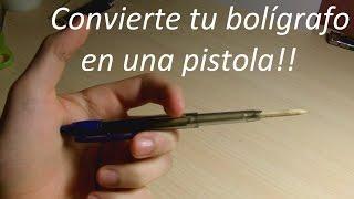 Como convertir tu bolígrafo en una pistola!