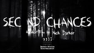 SECOND CHANCES (A Short Film by Nick Barker)