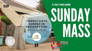 LIVE SUNDAY MASS | SUNDAY SEPTEMBER 27TH | ST. PAUL'S UNIVERSITY CHAPEL, NAIROBI