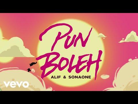 Alif, SonaOne - Pun Boleh (Official Music Video)
