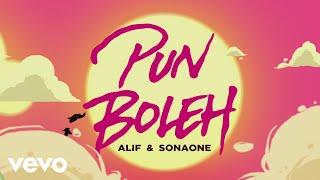 Alif, SonaOne - Pun Boleh (Official...