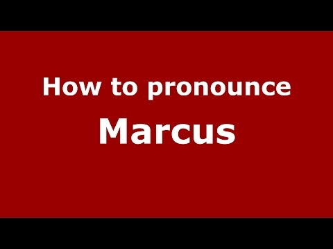 How to pronounce Marcus (American English/US) - PronounceNames.com